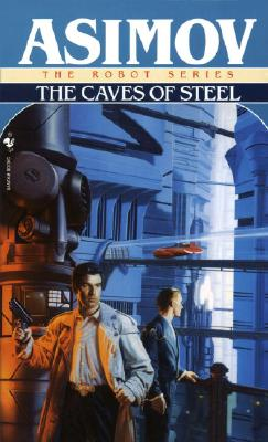 The Caves of Steel (The Robot Series #2) Cover Image