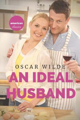 An ideal husband: A 1895 stage play by Oscar Wilde Cover Image