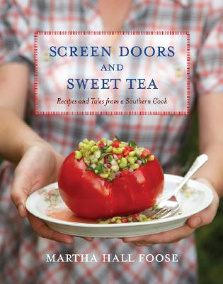 Screen Doors and Sweet Tea: Recipes and Tales from a Southern Cook: A Cookbook Cover Image