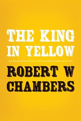 The King in Yellow: Original and Unabridged Cover Image