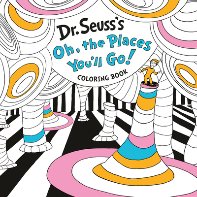 Dr. Seuss's Oh, the Places You'll Go! Coloring Book Cover Image