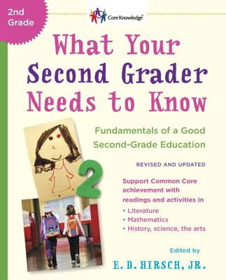 What Your Second Grader Needs to Know (Revised and Updated): Fundamentals of a Good Second-Grade Education (The Core Knowledge Series) Cover Image