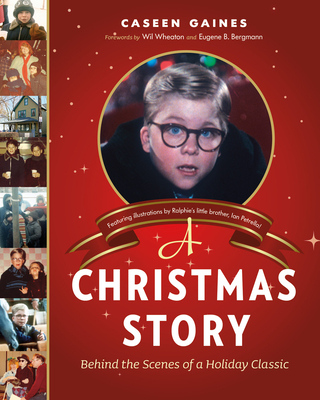 A Christmas Story: Behind the Scenes of a Holiday Classic Cover Image