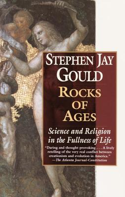 Rocks of Ages: Science and Religion in the Fullness of Life Cover Image
