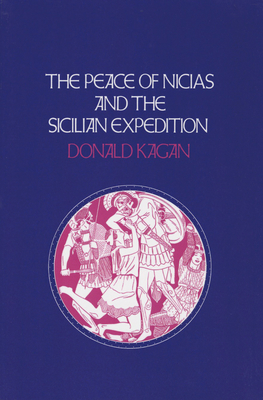 Peace of Nicias and the Sicilian Expedition (New History of the Peloponnesian War) Cover Image
