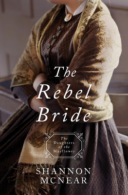 The Rebel Bride (Daughters of the Mayflower #10) Cover Image