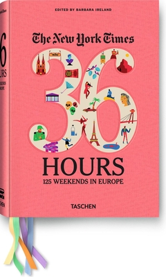 The New York Times: 36 Hours 125 Weekends in Europe Cover Image