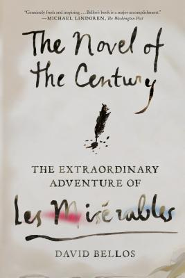 The Novel of the Century: The Extraordinary Adventure of Les Misérables Cover Image