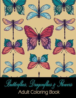 Butterflies, Dragonflies & Flowers: Adult Coloring Book Cover Image