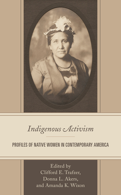 Indigenous Activism: Profiles of Native Women in Contemporary America Cover Image