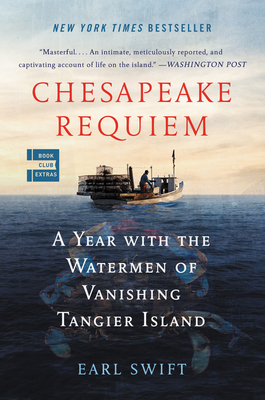 Chesapeake Requiem: A Year with the Watermen of Vanishing Tangier Island Cover Image