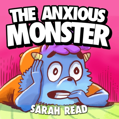 The Anxious Monster Anxiety Books For Kids Emotions Feelings Preschool Kindergarten Children Ages 3 5 Brookline Booksmith