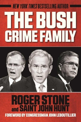The Bush Crime Family: The Inside Story of an American Dynasty Cover Image