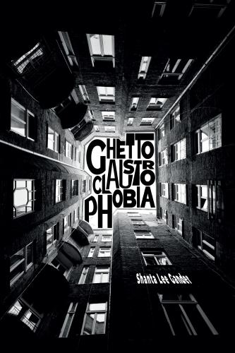 GHETTOCLAUSTROPHOBIA: Dreamin of Mama While Trying to Speak Woman in Woke Tongues Cover Image