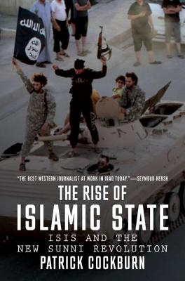 The Rise of Islamic State: ISIS and the New Sunni Revolution Cover Image