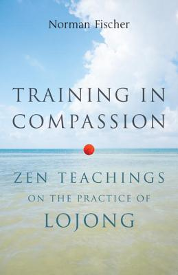 Training in Compassion: Zen Teachings on the Practice of Lojong Cover Image