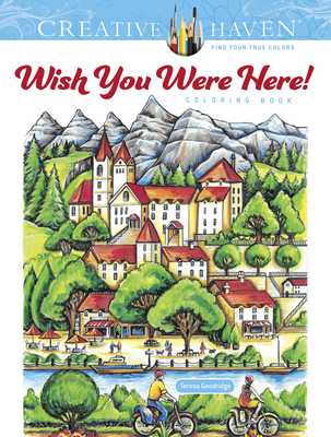 Creative Haven Wish You Were Here! Coloring Book (Creative Haven Coloring Books) Cover Image