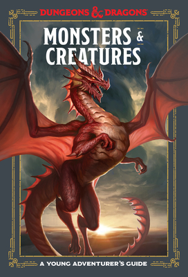 Monsters & Creatures (Dungeons & Dragons): A Young Adventurer's Guide (Dungeons & Dragons Young Adventurer's Guides) Cover Image