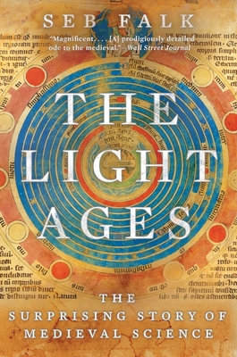 The Light Ages: The Surprising Story of Medieval Science Cover Image