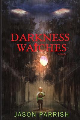 Darkness Watches: A Christian Supernatural Thriller Cover Image