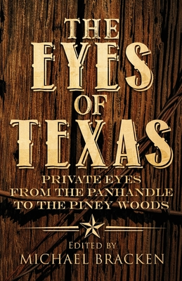 The Eyes of Texas: Private Eyes from the Panhandle to the Piney Woods Cover Image