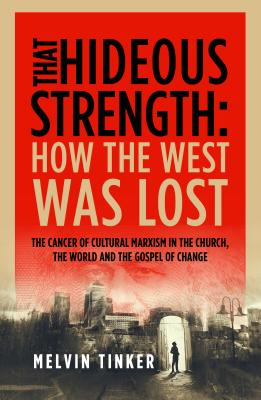 That Hideous Strength: How the West Was Lost Cover Image