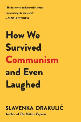 Book cover of How We Survived Communism & Even Laughed