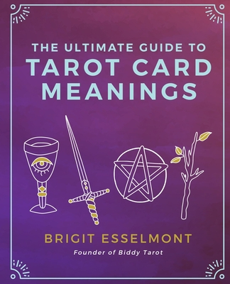 The Ultimate Guide to Tarot Card Meanings Cover Image