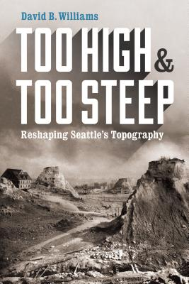 Too High and Too Steep: Reshaping Seattle's Topography Cover Image