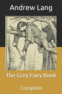 The Grey Fairy Book: Complete Cover Image
