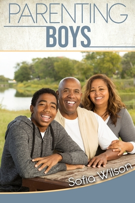 Parenting Boys: The Ultimate Guide to Concious and Playful Parenting. How to be good parents for the modern teen in the era of technol Cover Image
