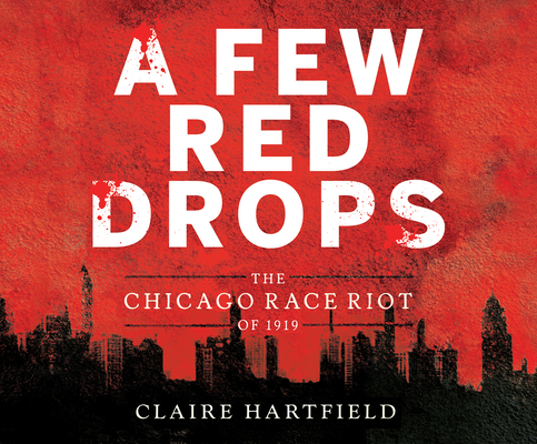A Few Red Drops: The Chicago Race Riot of 1919 Cover Image