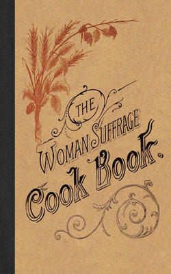 The Woman Suffrage Cook Book Cover Image