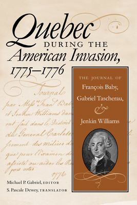 Quebec During the American Invasion, 17751776 Cover