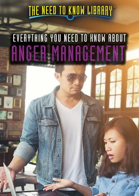 Everything You Need to Know about Anger Management (Need to Know Library) Cover Image