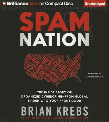 Spam Nation: The Inside Story of Organized Cybercrime from Global Epidemic to Your Front Door Cover Image