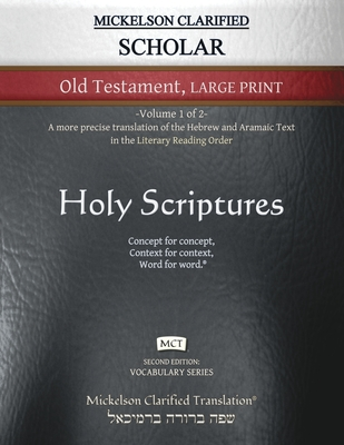 Cover for Mickelson Clarified Scholar Old Testament Large Print, MCT