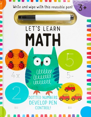 Let's Learn: First Math Skills: (Early Math Skills, Number Writing Workbook, Addition and Subtraction, Kids' Counting Books, Pen Control, Write and Wipe) Cover Image