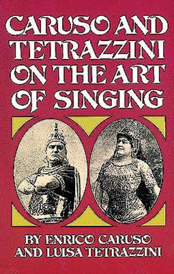 Caruso and Tetrazzini on the Art of Singing (Dover Books on Music) Cover Image