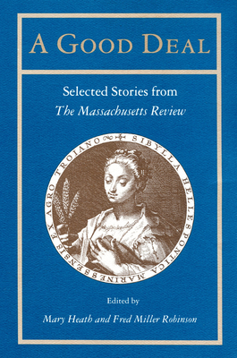 A Good Deal: Selected Stories from the Massachusetts Review Cover Image
