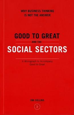 Good to Great and the Social Sectors a Monograph to Accompany Good to Great Cover Image