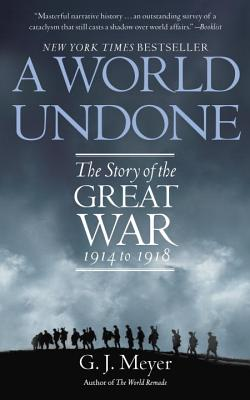 A World Undone: The Story of the Great War 1914 to 1918 Cover Image