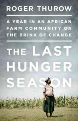 The Last Hunger Season: A Year in an African Farm Community on the Brink of Change Cover Image
