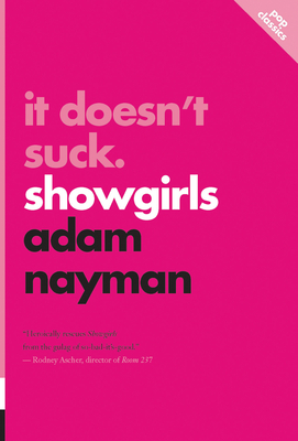 It Doesn't Suck: Showgirls (Pop Classics #1) Cover Image