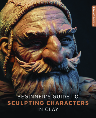 Beginner's Guide to Sculpting Characters in Clay Cover Image