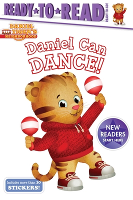 Daniel Can Dance: Ready-to-Read Ready-to-Go! (Daniel Tiger's Neighborhood) Cover Image