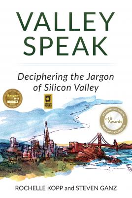 Valley Speak: Deciphering the Jargon of Silicon Valley Cover Image