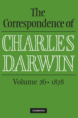 The Correspondence of Charles Darwin: Volume 26, 1878 Cover Image