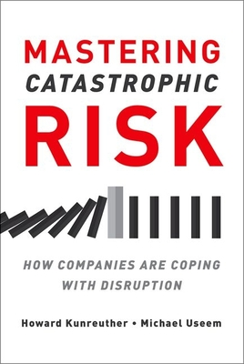 Mastering Catastrophic Risk: How Companies Are Coping with Disruption Cover Image
