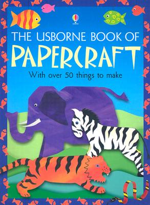 The Usborne Book of Papercraft Cover Image